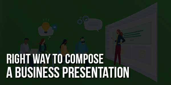Right-Way-To-Compose-A-Business-Presentation