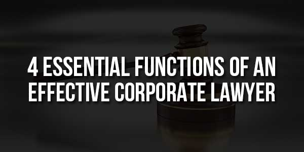 4-Essential-Functions-Of-An-Effective-Corporate-Lawyer