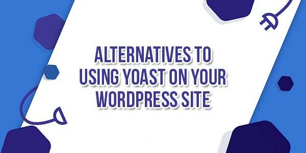 Alternatives-To-Using-Yoast-On-Your-WordPress-Site