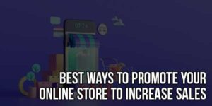 Best-Ways-To-Promote-Your-Online-Store-To-Increase-Sales