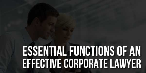 Essential-Functions-Of-An-Effective-Corporate-Lawyer