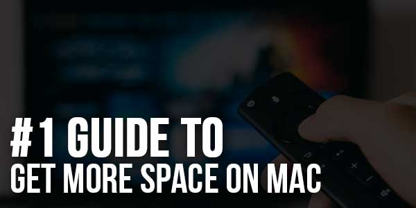 #1-Guide-To-Get-More-Space-On-Mac