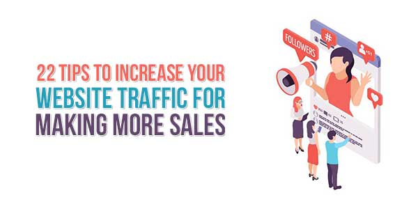 22-Tip-To-Increase-Your-Website-Traffic-For-Making-More-Sales
