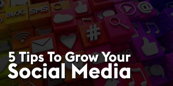 5-Tips-To-Grow-Your-Social-Media