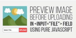 Preview-Image-Before-Uploading-In-file-Field-Using-Pure-JavaScript