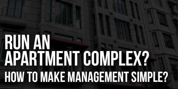 Run-An-Apartment-Complex-How-To-Make-Management-Simple