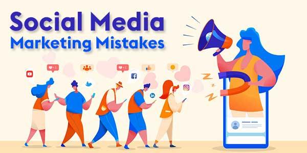 Social-Media-Marketing-Mistakes