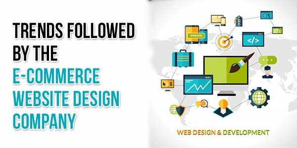 Trends-Followed-By-The-E-Commerce-Website-Design-Company