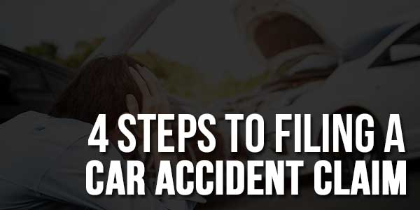 4-Steps-To-Filing-A-Car-Accident-Claim