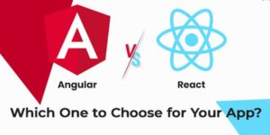 Angular-Vs-React--Which-One-To-Choose-For-Your-App