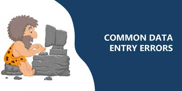 Common-Data-Entry-Errors