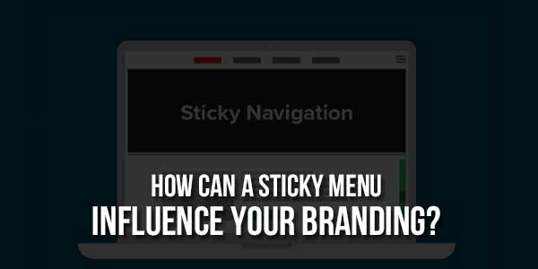 How-Can-A-Sticky-Menu-Influence-Your-Branding