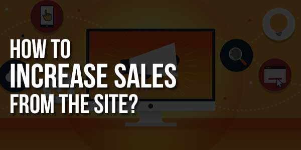 How-To-Increase-Sales-From-The-Site