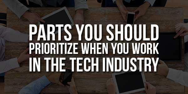 Parts-You-Should-Prioritize-When-You-Work-in-the-Tech-Industry
