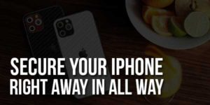 Secure-Your-iPhone-Right-Away-In-All-Way
