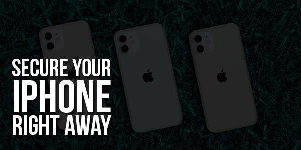 Secure-Your-iPhone-Right-Away