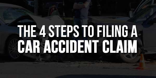 The-4-Steps-To-Filing-A-Car-Accident-Claim