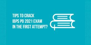Tips-To-Crack-IBPS-PO-2021-Exam-In-The-First-Attempt
