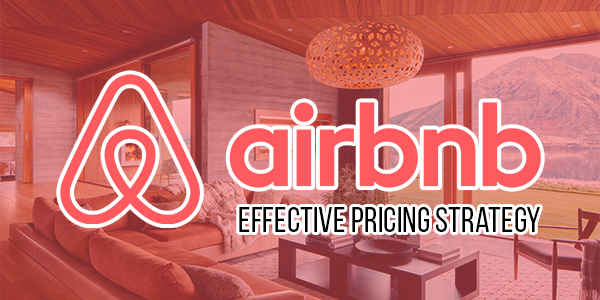 Top-6-Effective-Airbnb-Pricing-Strategy
