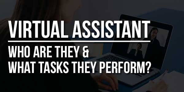 Virtual-Assistant-Who-Are-They-&-What-Tasks-They-Perform