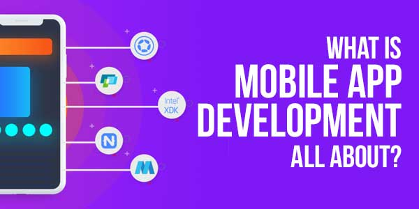 What-Is-Mobile-App-Development-All-About