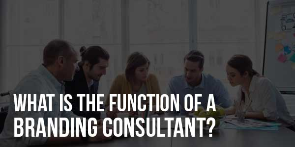 What-Is-The-Function-Of-a-Branding-Consultant
