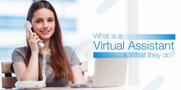 What-Is-Virtual-Assistant-And-What-They-Do