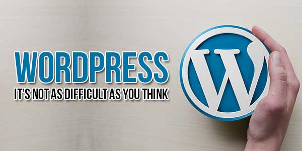 WordPress-Its-Not-As-Difficult-As-You-Think