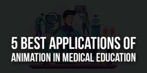 5-Best-Applications-Of-Animation-In-Medical-Education