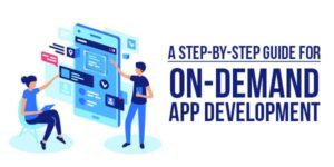 A-Step-By-Step-Guide-For-On-Demand-App-Development