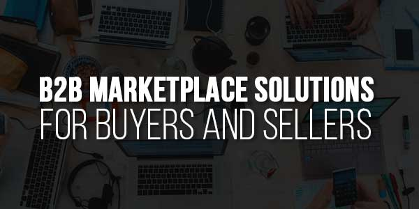 B2B-Marketplace-Solutions-for-Buyers-and-Sellers