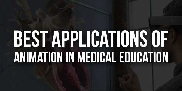 Best-Applications-Of-Animation-In-Medical-Education