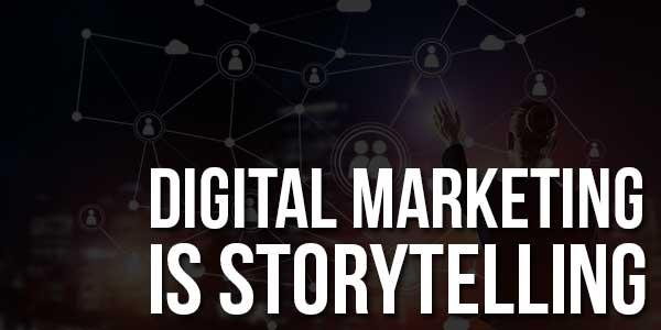 Digital-Marketing-Is-Storytelling