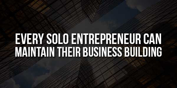 Every-Solo-Entrepreneur-Can-Maintain-Their-Business-Building