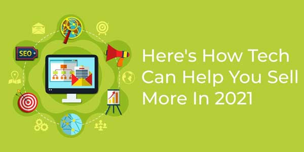 Here's-How-Tech-Can-Help-You-Sell-More-In-2021