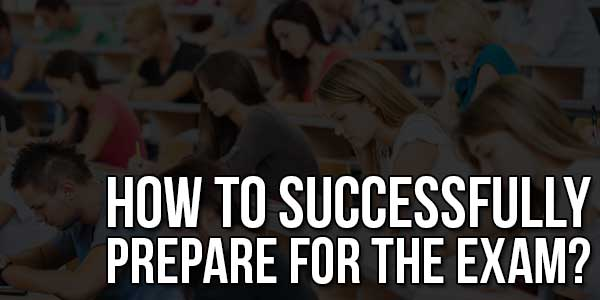 How-To-Successfully-Prepare-For-The-Exam