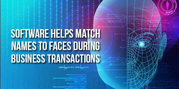 Software-Helps-Match-Names-To-Faces-During-Business-Transactions