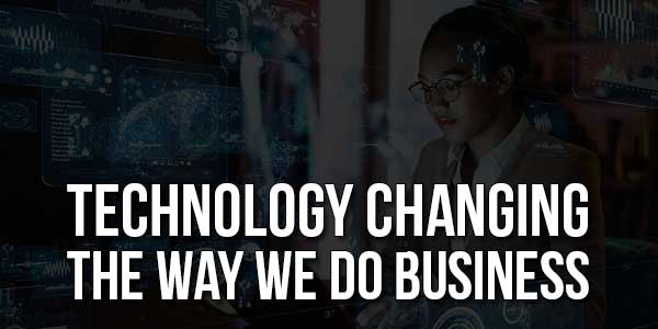 Technology-Changing-The-Way-We-Do-Business