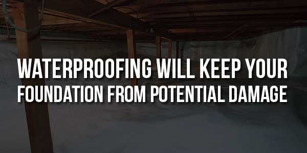 Waterproofing-Will-Keep-Your-Foundation-From-Potential-Damage