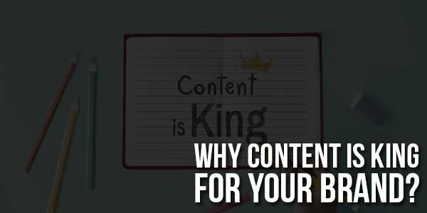 Why-Content-Is-King-For-Your-Brand