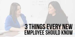 3-Things-Every-New-Employee-Should-Know