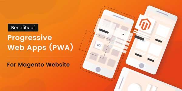 Benefits-Of-Progressive-Web-App-For-Magento-Website