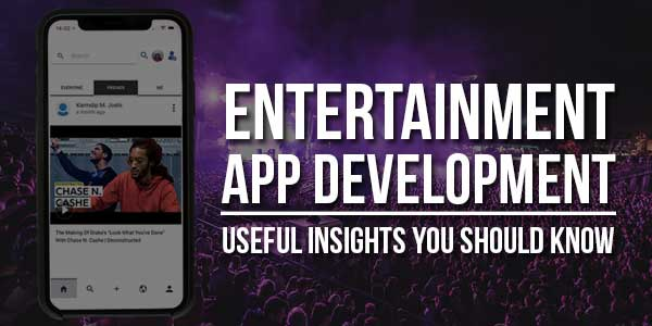 Entertainment-App-Development--Useful-Insights-You-Should-Know