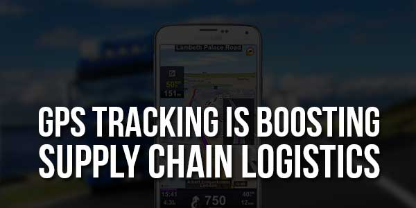 GPS-Tracking-Is-Boosting-Supply-Chain-Logistics