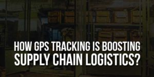 How-GPS-Tracking-Is-Boosting-Supply-Chain-Logistics