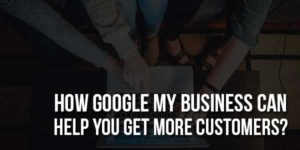 How-Google-My-Business-can-help-you-get-more-customers