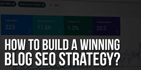 How-To-Build-A-Winning-Blog-SEO-Strategy