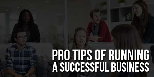 Pro-Tips-Of-Running-A-Successful-Business