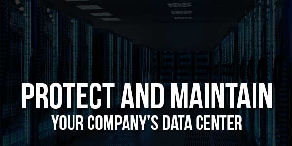 Protect-And-Maintain-Your-Company's-Data-Center