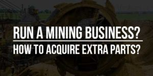 Run-A-Mining-Business-How-To-Acquire-Extra-Parts